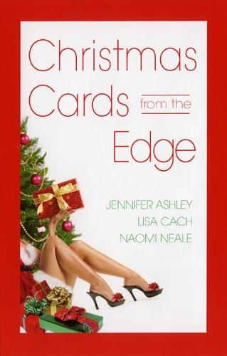 Christmas Cards from the Edge: Cach, Lisa/ Ashley, Jennifer/ Neale, Naomi