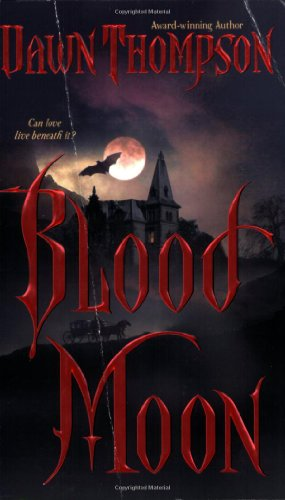 Blood Moon (Blood Moon, Book 1): Thompson, Dawn