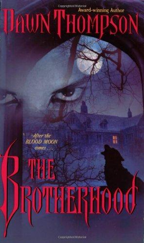 The Brotherhood (Blood Moon, Book 2): Dawn Thompson