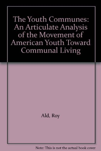 9780508095197: The Youth Communes: An Articulate Analysis of the Movement of American Youth Toward Communal Living