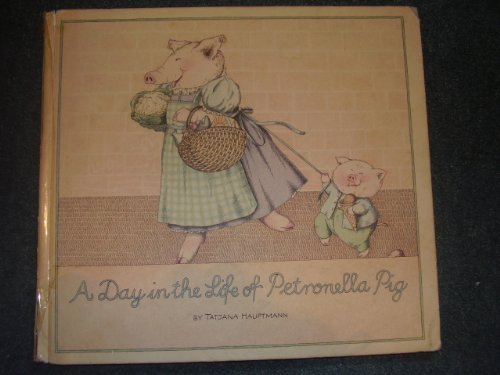 9780510000462: Day in the Life of Petronella Pig