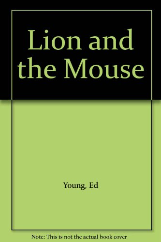 Lion and the Mouse: Young, Ed