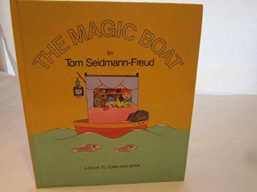 The Magic Boat : A Book to: Tom Seidmann Freud