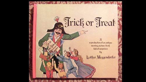 Trick or Treat: A Reproduction to an Antique Moving Picture Book Full of Surprises (9780510001100) by Meggendorfer, Lothar
