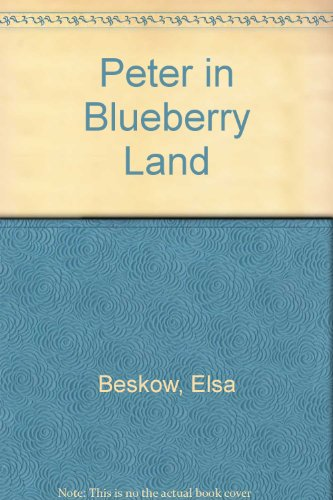 Peter in Blueberry Land (9780510001292) by Elsa Maartman Beskow