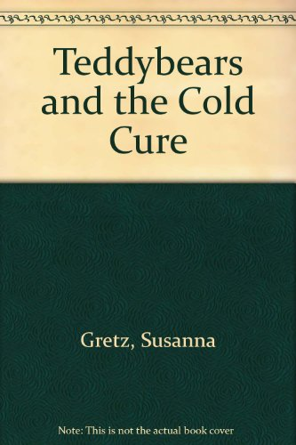 9780510001636: Teddybears and the Cold Cure
