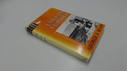 Lycian Turkey: An Archaeological Guide: Bean, George Ewart