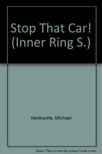 Stop That Car! (Inner Ring S): Hardcastle, Michael