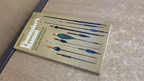 9780510225223: Floatmaker's manual: Expert methods for the practical angler (Benn fishing handbook)