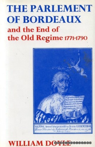 9780510262105: The Parlement of Bordeaux and the end of the Old Regime, 1771-1790