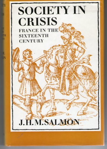 Society in Crisis; France in the Sixteenth Century