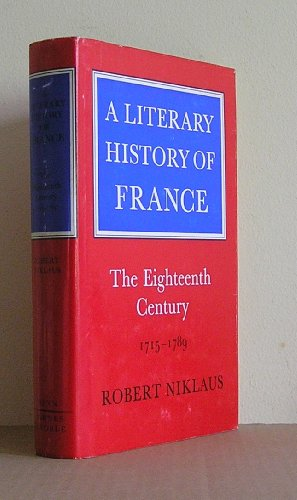 A Literary History of France: The Eighteenth Century 1715-1789.: Robert Niklaus.