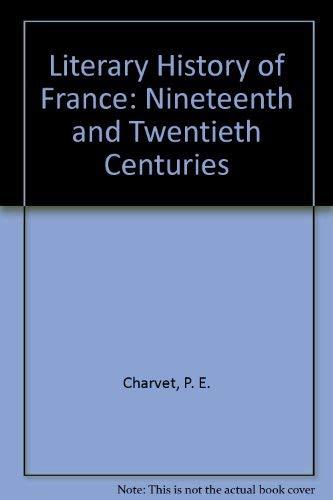 9780510322410: Literary History of France: Nineteenth and Twentieth Centuries