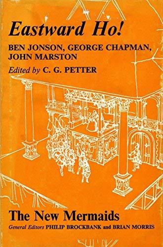 Eastward Ho! (New Mermaid Anthology) (0510333109) by Chapman, George; etc.