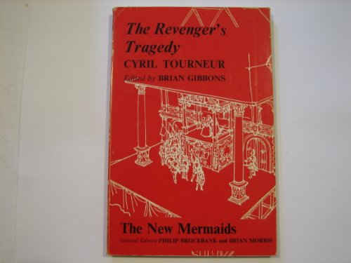 The Revenger's Tragedy. (1608) Ed. Brian Gibbons.: Tourneur, Cyril