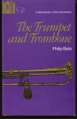 9780510364137: Trumpet and Trombone: An Outline of Their History, Development and Construction