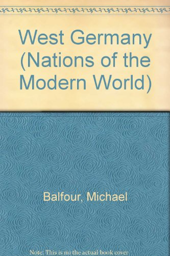 West Germany (Nations of the Modern World): Michael Balfour