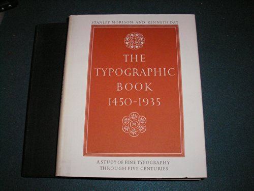The typographic book, 1450-1935: a study of: Stanley Morison; Kenneth
