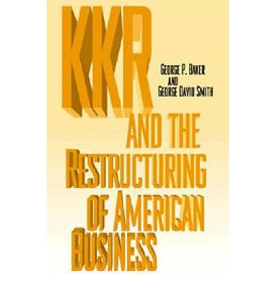 9780511001208: (THE NEW FINANCIAL CAPITALISTS: KOHLBERG KRAVIS ROBERTS AND THE CREATION OF CORPORATE VALUE ) BY BAKER, GEORGE P{AUTHOR}Hardcover