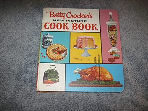 Betty Crocker's New Picture Cook Book: Crocker, Betty