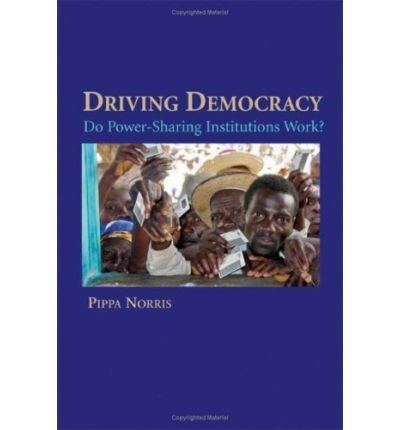 9780511421495: Driving Democracy: Do Power-sharing Institutions Work?
