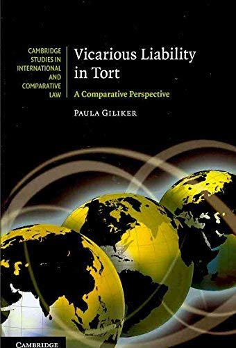 9780511909764: [ { VICARIOUS LIABILITY IN TORT: A COMPARATIVE PERSPECTIVE (CAMBRIDGE STUDIES IN INTERNATIONAL AND COMPARATIVE LAW (UNNUMBERED)) } ] by Giliker, Paula (AUTHOR) Dec-01-2010 [ Hardcover ]