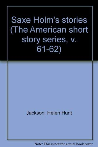9780512003621: Saxe Holm's stories (The American short story series, v. 61-62)