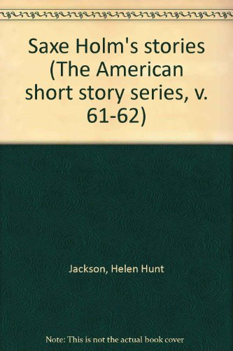 9780512003638: Saxe Holm's stories (The American short story series, v. 61-62)