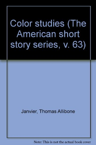 Color studies (The American short story series, v. 63): Janvier, Thomas Allibone