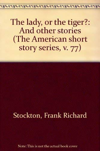 9780512006943: The lady, or the tiger?: And other stories (The American short story series, v. 77)
