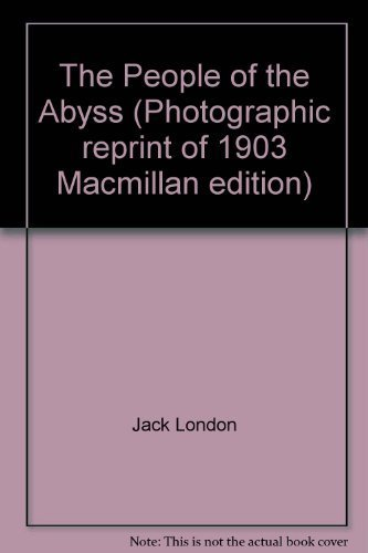 9780512007636: The People of the Abyss (Photographic reprint of 1903 Macmillan edition)