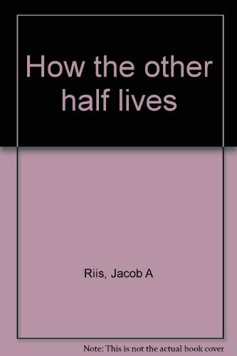 How The Other Half Lives (0512007861) by Riis, Jacob A
