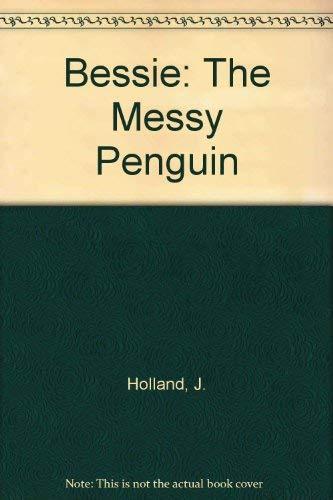 9780513003002: Bessie: The Messy Penguin