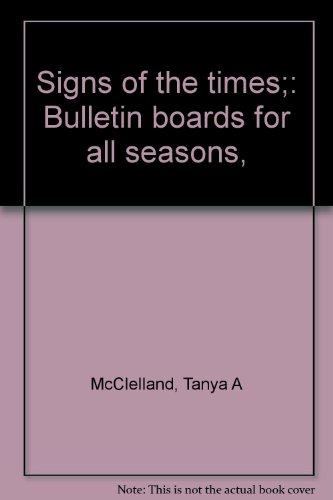 SIgns of the Times (Bulletin Boards for: McClelland, Tanya &