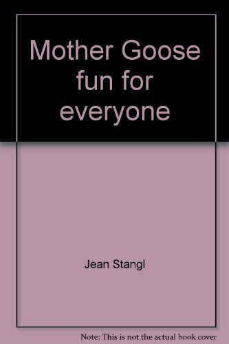 Mother Goose fun for everyone (0513021779) by Stangl, Jean