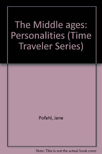 The Middle ages: Personalities (Time Traveler Series): Pofahl, Jane