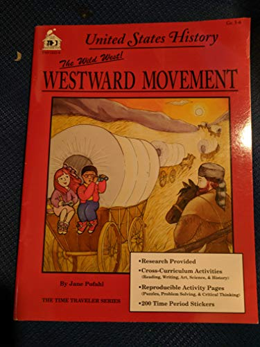 Westward Movement : United States History: Jane Pofahl