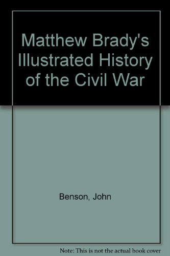 9780513225190: Matthew Brady's Illustrated History of the Civil War
