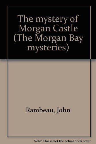9780514004015: The mystery of Morgan Castle (The Morgan Bay mysteries)