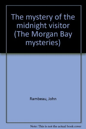 9780514004039: The mystery of the midnight visitor (The Morgan Bay mysteries)