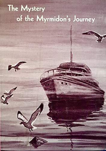 9780514004084: The mystery of the Myrmidon's journey (The Morgan Bay mysteries, VIII)