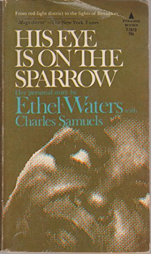 His eye is on the sparrow: An: Ethel Waters; Charles