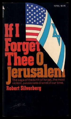 If I forget thee, O Jerusalem: American Jews and the State of Israel (0515027650) by Robert Silverberg