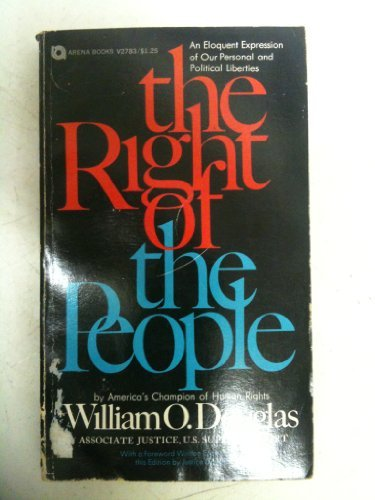 The Right of the People: An Eloquent: William O. Douglas