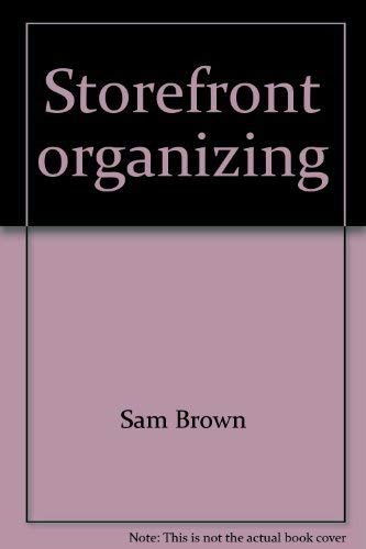 Storefront organizing;: A mornin' glories' manual: Brown, Sam