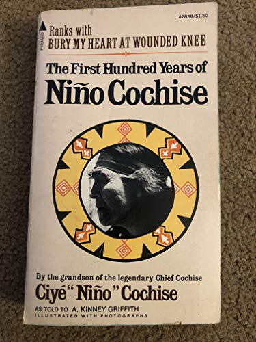 9780515028386: The First Hundred Years of Nino Cochise (The Untold Story of an Apache Indian Chief)