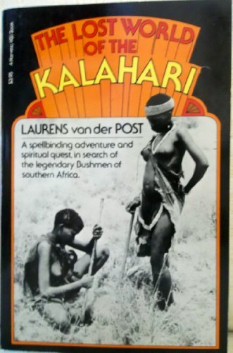 The lost world of the Kalahari: Van der Post,