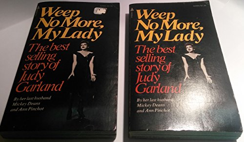 9780515029895: Weep No More My Lady : The Best Selling Story Of Judy Garland