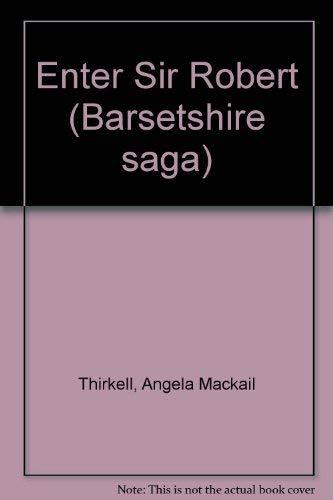 9780515031171: Enter Sir Robert (Barsetshire saga)