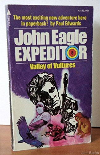 Valley of Vultures (John Eagle Expeditor #5) (Pyramid Adventure, N3183): Edwards, Paul